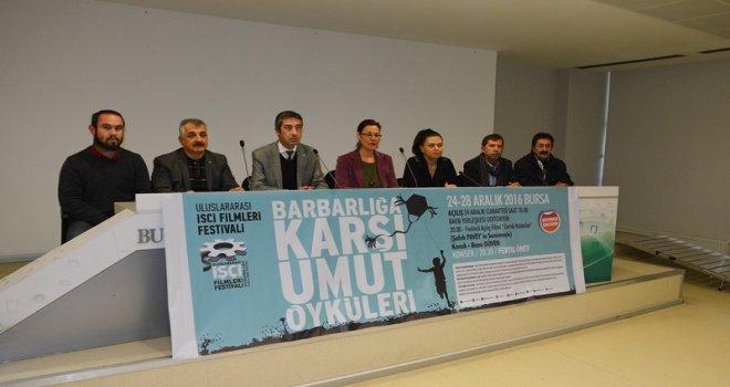 'Barbarlığa Karşı Umut Öyküleri' sloganıyla Mudanya Belediyesi'nin de desteğiyle 11.kez perdelerini açan Uluslararası İşçi Filmleri Festivali Bursa'da başlıyor