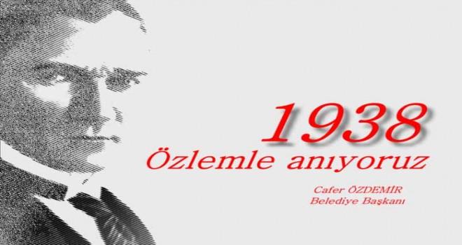 Başkan Özdemir'den 10 Kasım Atatürk'ü Anma Günü Mesajı