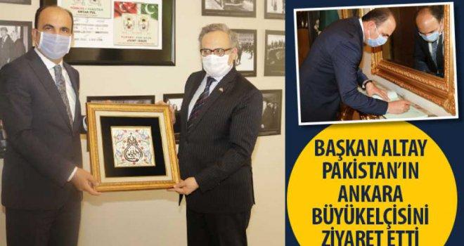 Başkan Altay Pakistan'ın Ankara Büyükelçisini Ziyaret Etti